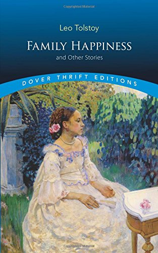 Family Happiness and Other Stories (Dover Thrift Editions) por L.N. Tolstoy