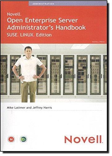 Novell Open Enterprise Server Administrator's Handbook, SUSE LINUX Edition by Jeffrey Harris (2005-05-23) par Jeffrey Harris;Mike Latimer