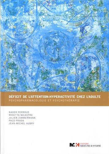 Déficit de l'attention-hyperactivité chez l'adulte : Psychopharmacologie et psychothérapie