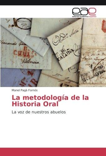 La metodología de la Historia Oral: La voz de nuestros abuelos