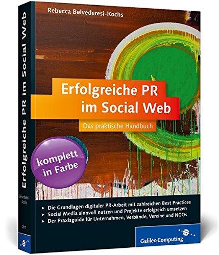 Belvederesi-Kocs, Rebecca: Erfolgreiche PR im Social Web: Öffentlichkeitsarbeit mit Facebook, Twitter & Co.