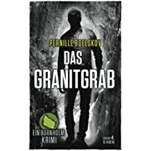 Das Granitgrab: Ein dänische Krimi aus Bornholm (Detektivin Agnethe Bohn)