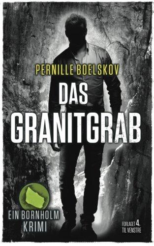 Buchcover Das Granitgrab: Ein dänische Krimi aus Bornholm (Detektivin Agnethe Bohn)