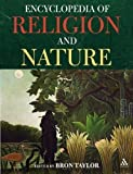Encyclopedia of Religion and Nature by Bron Taylor published by Continuum International Publishing Group Ltd. (2008)