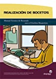 Realización de bocetos: Manual técnico de bocetado para el grafísta maquetista (Artes gráficas)