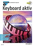 Keyboard aktiv, m. Audio-CDs, Bd.2, Mit Audio-CD
