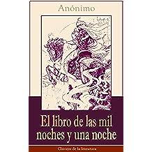 El libro de las mil noches y una noche: Clásicos de la literatura