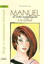 Manuel d'arts appliqués à la coiffure CAP - Design et connaissances artistiques de Monique Gasiorowski