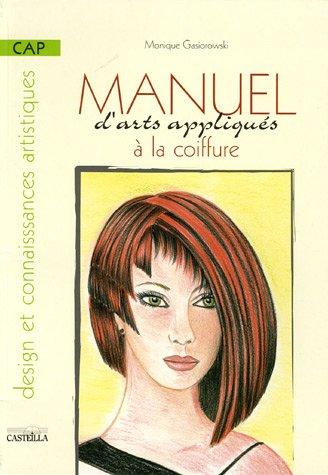 Manuel d'arts appliqués à la coiffure CAP
