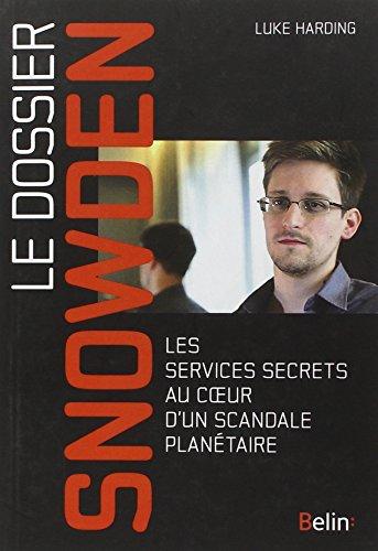 Le Dossier Snowden - Les services secrets au coeur d'un scandale planétaire par Luke Harding