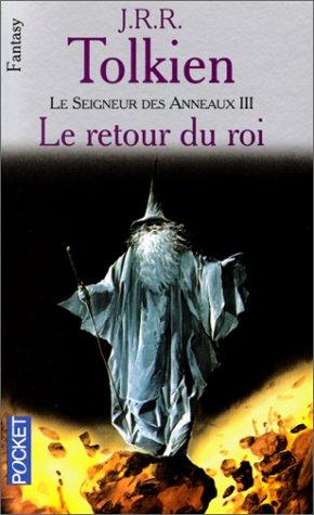 Le Seigneur des Anneaux, Tome 3 : Le Retour du Roi par J-R-R Tolkien