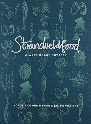 Strandveldfood: A West Coast Odyssey by Merwe, Kobus Van Der, Villiers, Jac de (2014) Hardcover