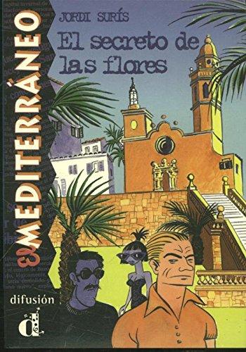 El secreto de las flores. Serie El Mediterráneo. Libro (Ele- Lecturas Gradu.Adultos)