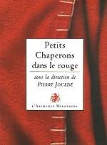 Petits Chaperons dans le rouge de Pierre Jourde