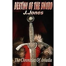 Destiny of the Sword - The Chronicles of Arkadia