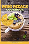 Low Carb Mug Meals Cookbook: Top 50 K...