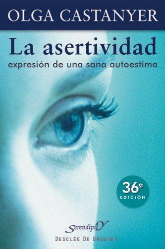 Asertividad, La -Expresion de Una Sana Autoestima par Olga Castanyer Mayer-Spiess
