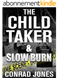 The Child Taker & Slow Burn (Special Edition 'Unputdownable'): 2 Nail Biting Thrillers (English Edition)