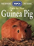 The Official RSPCA Pet Guide – Care for your Guinea Pig