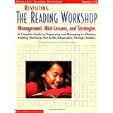 Revisiting The Reading Workshop: A Complete Guide to Organizing and Managing an Effective Reading Workshop That Builds Independent, Strategic Readers