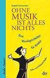 Ohne Musik ist alles nichts: Eine Musikgeschichte für Kinder Bilder und Gestaltung von Hildegard Müller (Reihe Hanser, Band 62591)