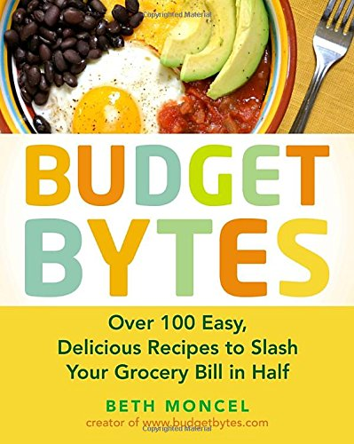 budget-bytes-over-100-easy-delicious-recipes-to-slash-your-grocery-bill-in-half