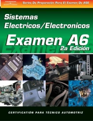 Examen Automotriz: Sistemas Electrico Y Electronico De Automotrices Examen A6