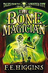 The Bone Magician (Tales From The Sinister City Book 2)