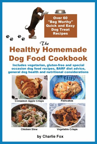 The healthy homemade dog food cookbook ebook charlie fox amazon the healthy homemade dog food cookbook by fox charlie forumfinder Images