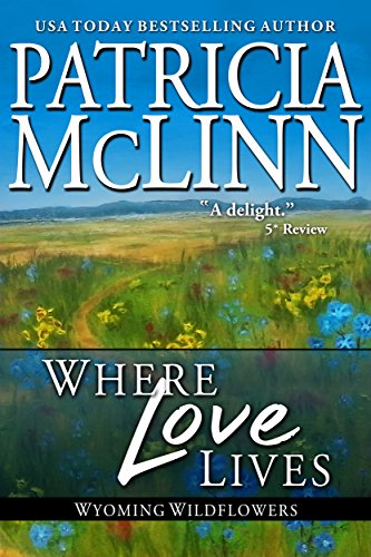 Book cover image for Where Love Lives:The Inheritance (Wyoming Wildflowers Book 6)