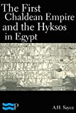 The First Chaldean Empire and the Hyksos in Egypt (English Edition)