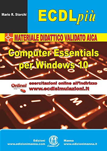 ECDL pi. Modulo computer essentials per Windows 10. Con espansione online: a colori