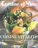 Cuisine vitalité : 60 Recettes pour garder la forme