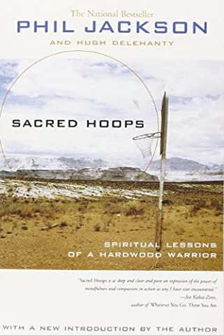 Sacred Hoops: Spiritual Lessons as a Hardwood Warrior