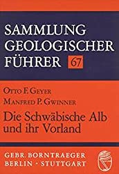 Sammlung geologischer Führer, Bd.67, Die Schwäbische Alb und ihr Vorland