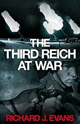 The Third Reich at War: How the Nazis Led Germany from Conquest to Disaster (Allen Lane History) by Richard J. Evans (2008-10-02)