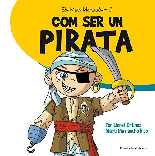 Com Ser un Pirata (Els Meus Manuals)