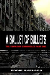 A Ballet of Bullets: Volume 1 (The Township Chronicles)