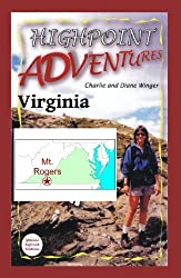 Highpoint Adventures - Virginia / Mt. Rogers (Highpoint Adventures - the complete guide to the 50 state highpoints)
