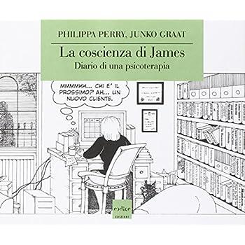 La Coscienza Di James. Diario Di Una Psicoterapia