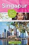 Bruckmann Reiseführer Singapur: Zeit für das Beste. Highlights, Geheimtipps, Wohlfühladressen.