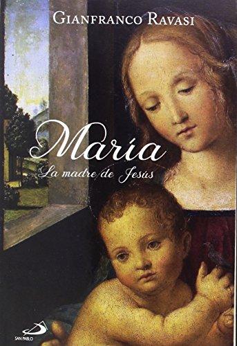 María : la madre de Jesús por Gianfranco Ravasi