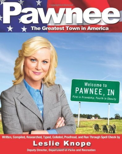 Pawnee: The Greatest Town in America by Knope, Leslie (2011) Paperback