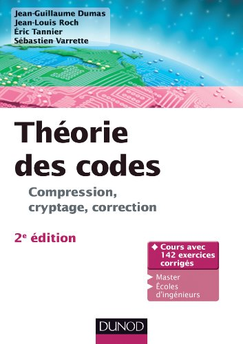 Théorie des codes - 2e éd. - Compression, cryptage, correction