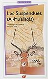 Les Suspendues (Al-Mu'allaqât) : Edition bilingue français-arabe