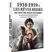 1918-1939 : les rêves brisés de l'entre-deux-guerres