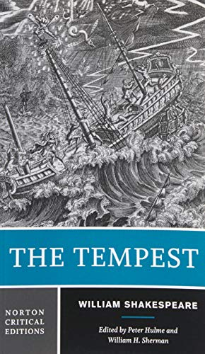 The Tempest: Sources and Contexts, Criticism, Rewritings and Appropriations (Norton Critical Editions)