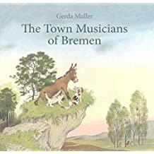 [(The Town Musicians of Bremen)] [By (author) Gerda Muller] published on (January, 2015)