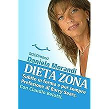 Dieta Zona, subito in forma e per sempre