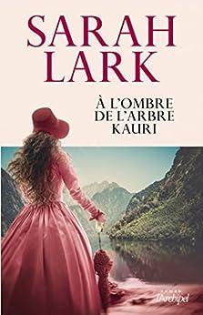 À l'ombre de l'arbre Kauri par [Lark, Sarah]